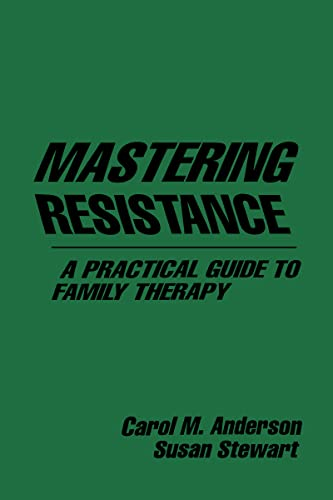 MASTERING RESISTANCE A Practical Guide to Family Therapy