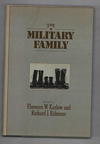 The Military Family: Dynamics and Treatment: Kaslow, Florence; Ridenour, Richard I. (eds.)