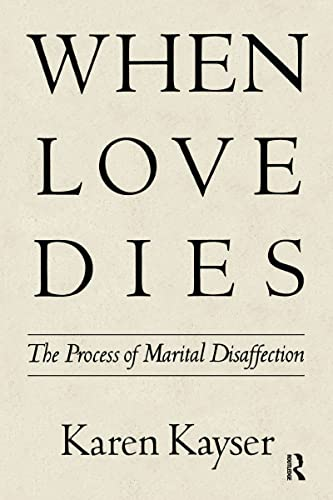 9780898620863: When Love Dies: The Process of Marital Disaffection (Perspectives on Marriage and the Family)