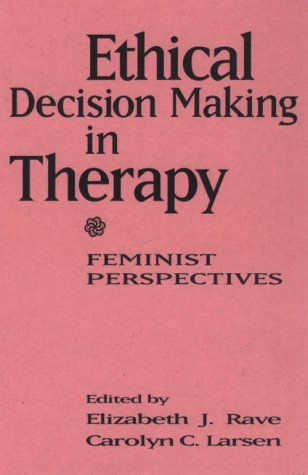 9780898620894: Ethical Decision Making in Therapy: Feminist Perspectives