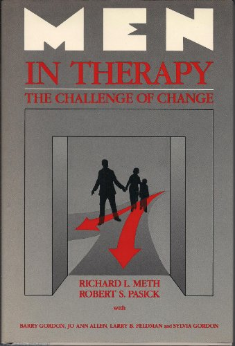 Men in Therapy: The Challenge of Change: Richard L. Meth,