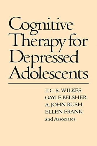 Cognitive Therapy for Depressed Adolescents: Wilkes, T.C.R., Belsher,