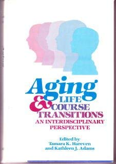 Aging and Life Course Transitions: An Interdisciplinary: Hareven, Tamara K.