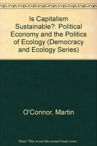 9780898621273: Is Capitalism Sustainable?: Political Economy and the Politics of Ecology