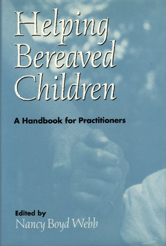 9780898621303: Helping Bereaved Children: A Handbook for Practitioners