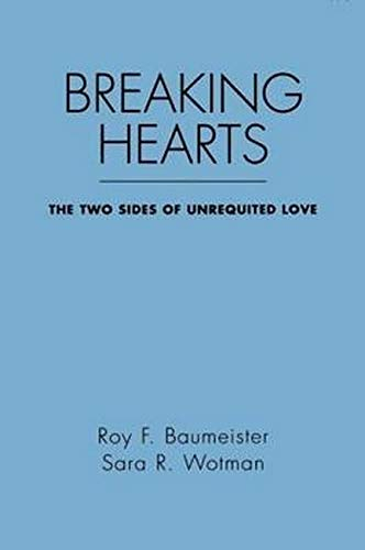 9780898621525: Breaking Hearts: The Two Sides of Unrequited Love (Emotions and Social Behavior)