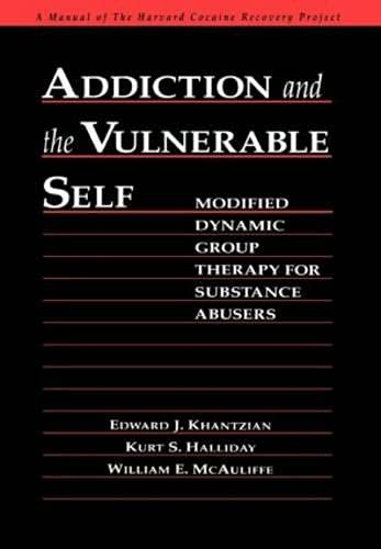 9780898621723: Addiction and the Vulnerable Self: Modified Dynamic Group Therapy for Substance Abusers (Guilford Substance Abuse)