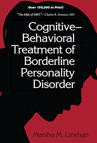 Cognitive-Behavioral Treatment of Borderline Personality Disorder: Marsha Linehan