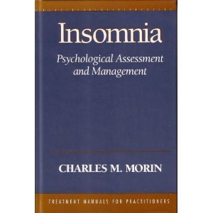 Insomnia: Psychological Assessment and Management: Charles M. Morin