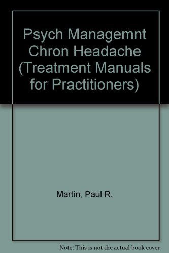 Psychological Management of Chronic Headaches: Martin, Paul R.