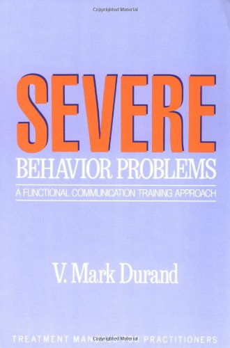 9780898622171: Severe Behavior Problems: A Functional Communication Training Approach (Treatment Manuals for Practitioners)