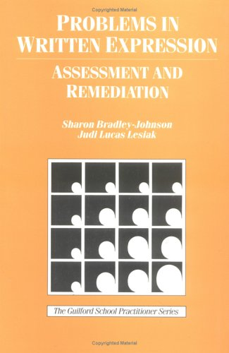Problems in Written Expression: Assessment and Remediation: Bradley-Johnson, Sharon, Lesiak,