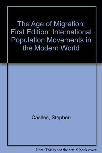 9780898622485: The Age of Migration; First Edition: International Population Movements in the Modern World