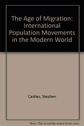 9780898622492: The Age of Migration; First Edition: International Population Movements in the Modern World