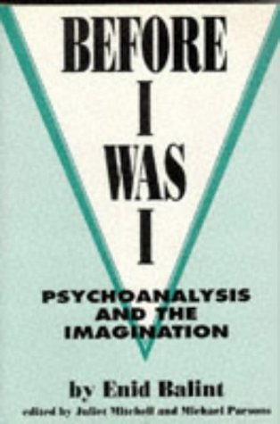 9780898622584: Before I Was I: Psychoanalysis and the Imagination