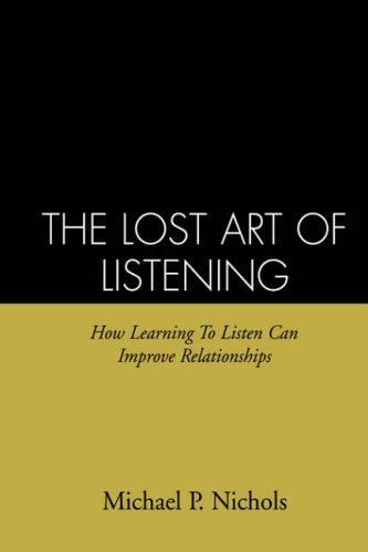 9780898622676: The Lost Art of Listening: How Learning to Listen Can Improve Relationships (Guilford Family Therapy)