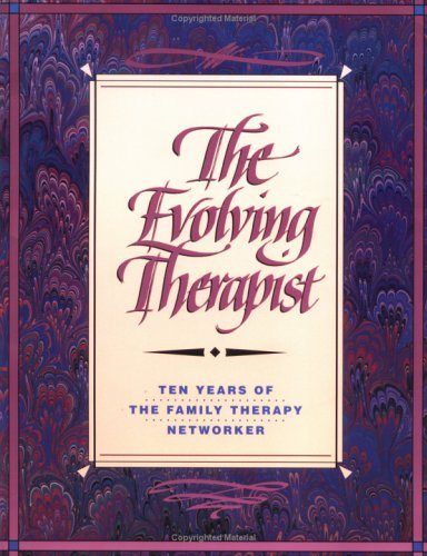 The Evolving Therapist: Ten Years of the: Simon, Richard