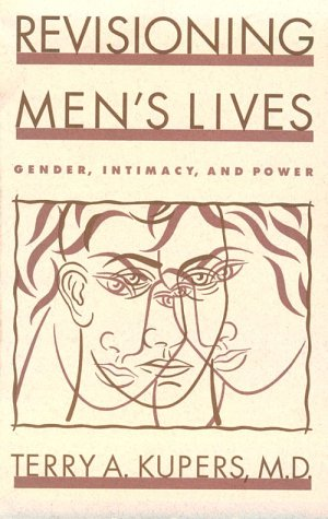 9780898622713: Revisioning Men's Lives: Gender, Intimacy, and Power