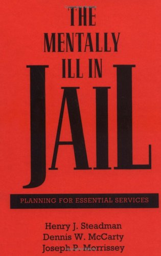 9780898622799: The Mentally Ill in Jail: Planning for Essential Services