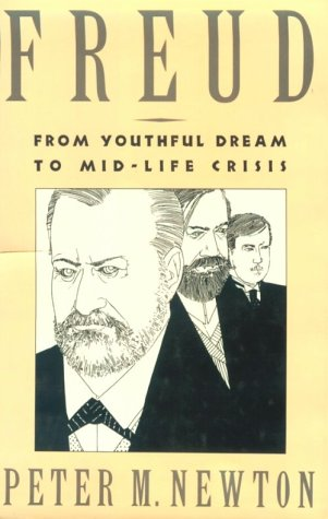 9780898622935: Freud: From Youthful Dream to Mid-Life Crisis