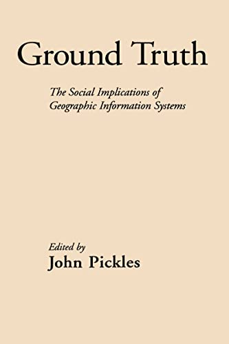9780898622959: Ground Truth: The Social Implications of Geographic Information Systems
