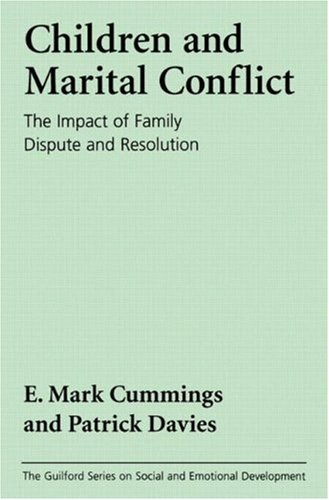 9780898623031: Children and Marital Conflict: The Impact of Family Dispute and Resolution