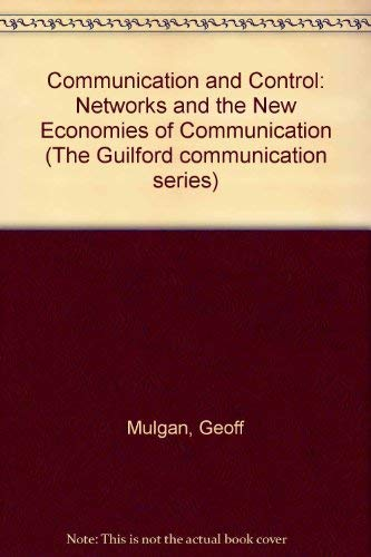 9780898623116: Communication and Control: Networks and the New Economies of Communication