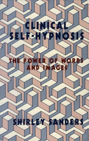 Clinical Self-Hypnosis: The Power of Words and Images