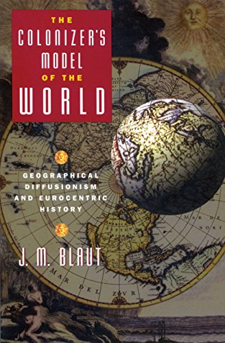 9780898623499: The Colonizer's Model of the World: Geographical Diffusionism and Eurocentric History