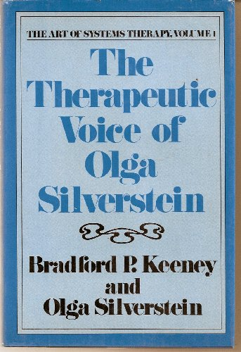 9780898623505: The Therapeutic Patterns of Olga Silverstein: Systemic Family Therapy in Practice (The Art of Systems Therapy, Vol 1)