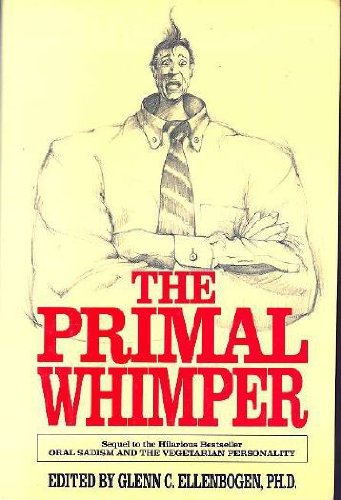 9780898623772: The Primal Whimper: More Readings from the Journal of Polymorphous Perversity