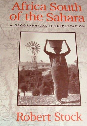 Africa South Of Sahara: A Geographical Interpretation: Stock, Robert F.