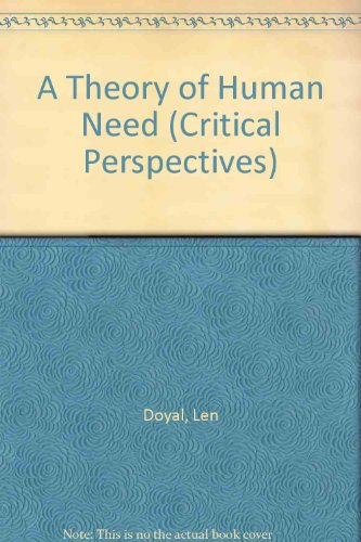 9780898624137: A Theory of Human Need (Critical Perspectives)