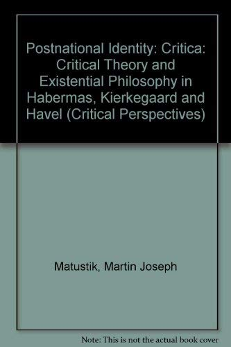 9780898624205: Postnational Identity: Critical Theory and Existential Philosophy in Habermas, Kierkegaard, and Havel