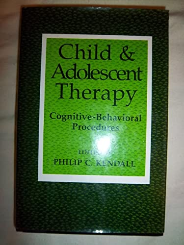 Child and Adolescent Therapy: Cognitive-Behavioral Procedures: Philip C. Kendall