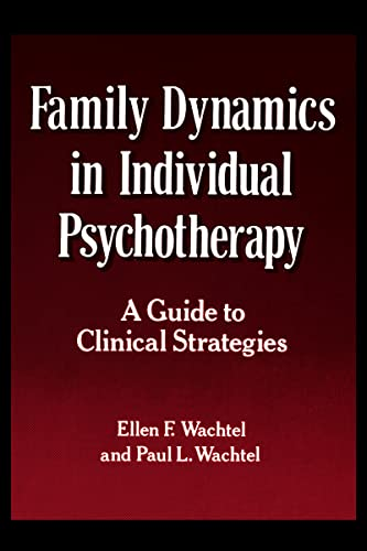 9780898624625: Family Dynamics in Individual Psychotherapy: A Guide to Clinical Strategies