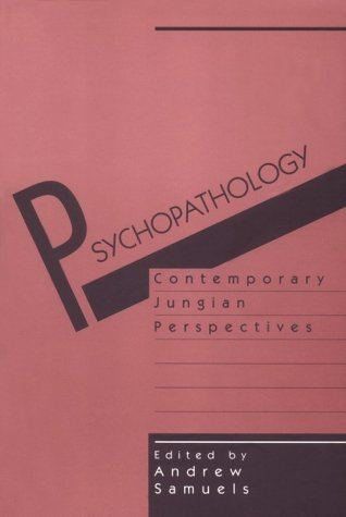 9780898624731: Psychopathology: Contemporary Jungian Perspectives