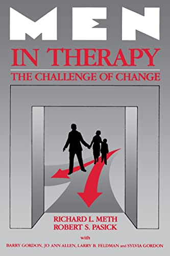 Men in Therapy : The Challenge of: Richard L. Meth;
