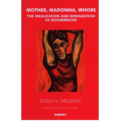 9780898624878: Mother, Madonna, Whore: The Idealization and Denigration of Motherhood
