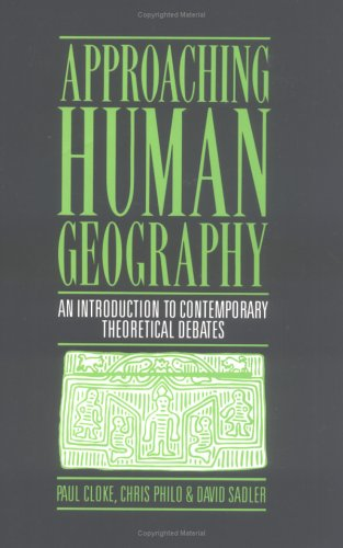 9780898624908: Approaching Human Geography: An Introduction to Contemporary Theoretical Debates