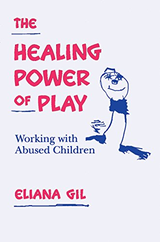 9780898625608: The Healing Power of Play: Working with Abused Children