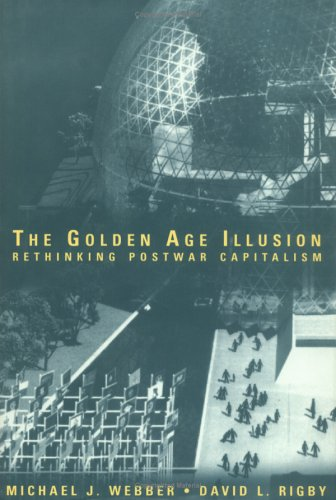9780898625738: The Golden Age Illusion: Rethinking Postwar Capitalism