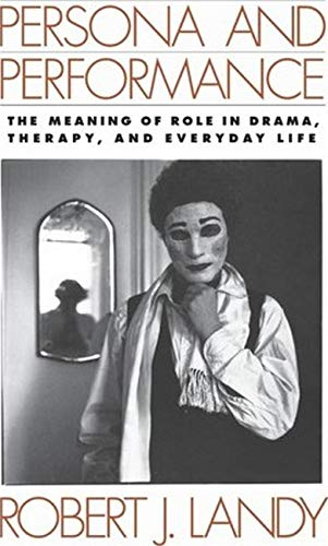 9780898625981: Persona and Performance: The Meaning of Role in Drama, Therapy, and Everyday Life