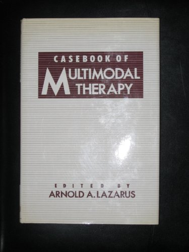 Casebook of Multimodal Therapy: Lazarus, Arnold A., ed.