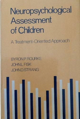 NEAUROPOSYCHOLOGICAL ASSESSMENT OF CHILDREN : A Treatment-Oriented Approach