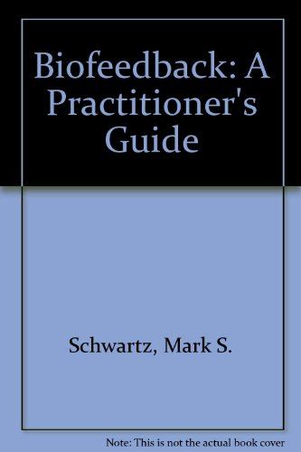 9780898626810: Biofeedback: A Practitioner's Guide