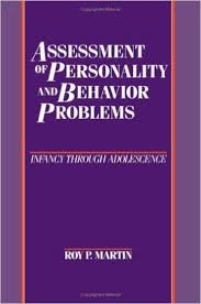Assessment of Personality and Behavior Problems: Infancy through Adolescence: Martin, Roy P.