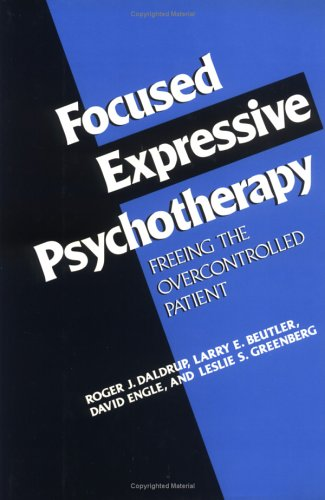 9780898627299: Focused Expressive Psychotherapy: Freeing the Overcontrolled Patient