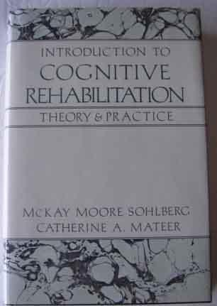 9780898627381: Introduction to Cognitive Rehabilitation: Theory and Practice