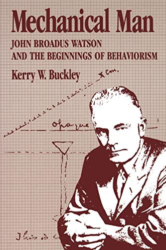 9780898627442: Mechanical Man: John B. Watson and the Beginnings of Behaviorism